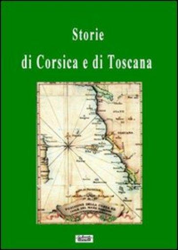 Storie di Corsica e di Toscana - Pier G. Zotti  