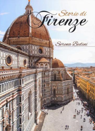 Storie di Firenze - Serena Bedini |