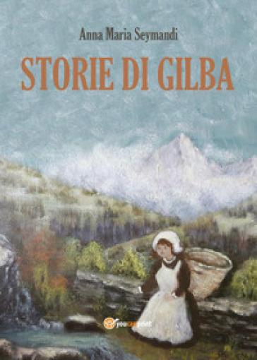 Storie di Gilba - Anna Maria Seymandi | Thecosgala.com