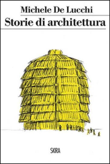 Storie di architettura - Michele De Lucchi | Thecosgala.com