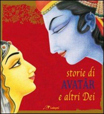 Storie di avatar e altri dei - Carola Benedetto  
