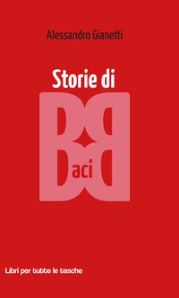 Storie di baci - Alessandro Gianetti | Kritjur.org