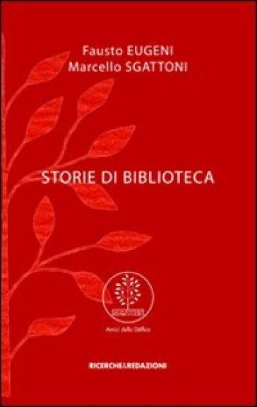 Storie di biblioteca - Fausto Eugeni |