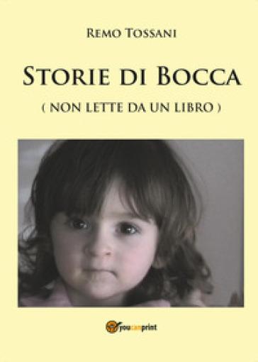 Storie di bocca - Remo Tossani |