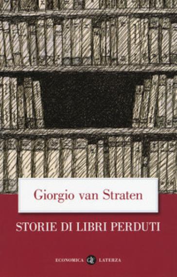 Storie di libri perduti - Giorgio Van Straten |