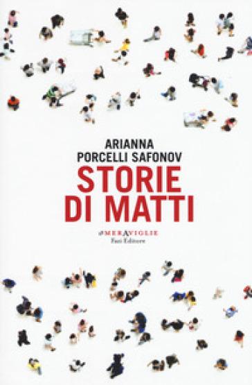 Storie di matti - Arianna Porcelli Safonov | Thecosgala.com