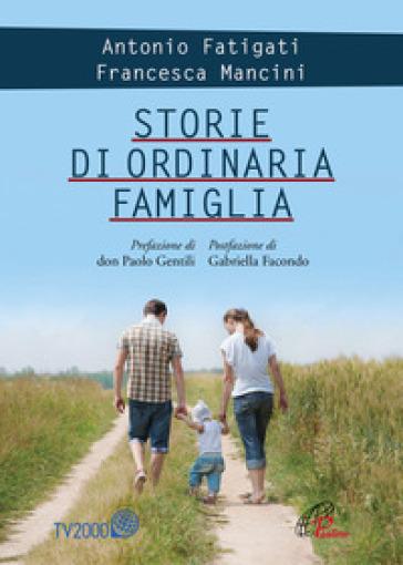 Storie di ordinaria famiglia - Antonio Fatigati |
