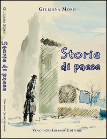 Storie di paese - Giuliana Moro  