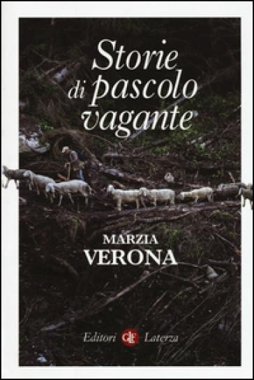 Storie di pascolo vagante - Marzia Verona |