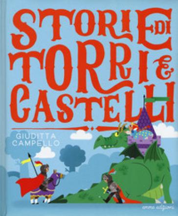 Storie di torri e castelli - Giuditta Campello |