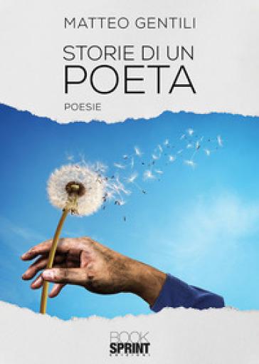Storie di un poeta - Matteo Gentili |