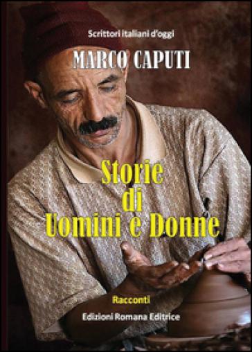 Storie di uomini e donne - Marco Caputi |