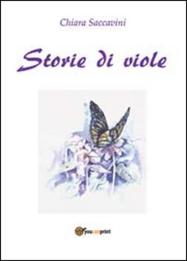 Storie di viole - Chiara Saccavini |