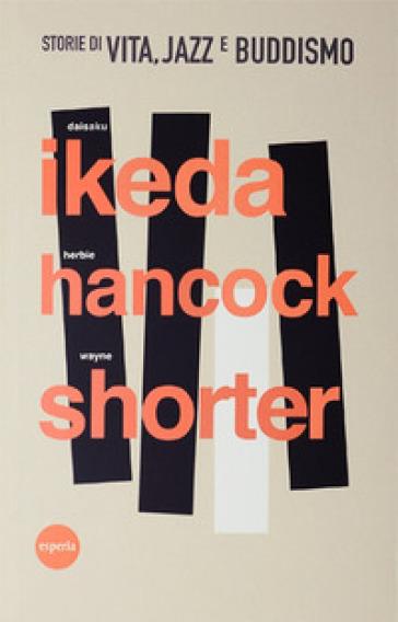 Storie di vita, jazz e buddismo - Daisaku Ikeda |