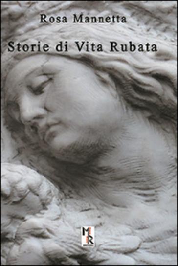 Storie di vita rubata - Rosa Mannetta   Kritjur.org