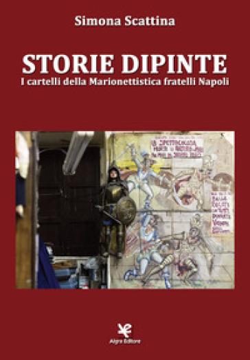 Storie dipinte. I cartelli della marionettistica fratelli Napoli - Simona Scattina pdf epub