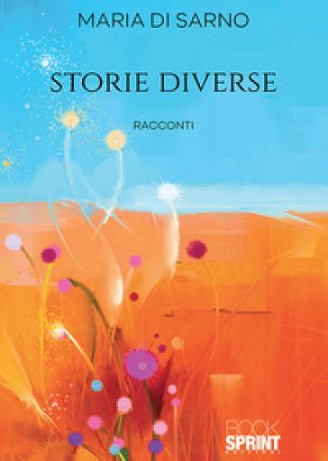 Storie diverse - Maria Di Sarno pdf epub