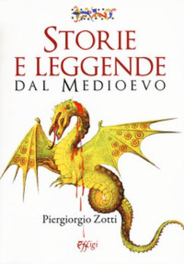 Storie e leggende dal Medioevo - Piergiorgio Zotti  
