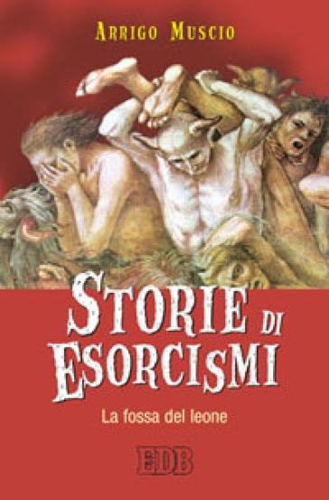 https://www.mondadoristore.it/img/Storie-esorcismi-fossa-leone-Arrigo-Muscio/ea978881052110/BL/BL/01/NZO/?tit=Storie+di+esorcismi.+La+fossa+del+leone&aut=Arrigo+Muscio