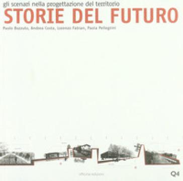Storie del futuro. Gli scenari nella progettazione del territorio