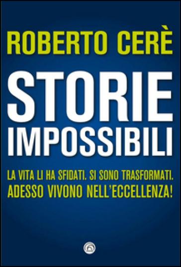 Storie impossibili - Roberto Cerè |