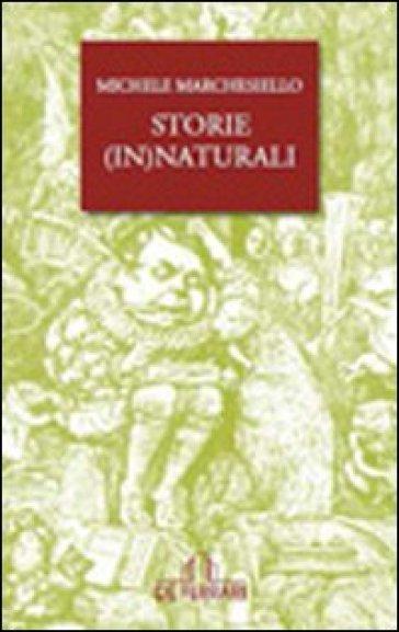 Storie innaturali - Michele Marchesiello | Kritjur.org