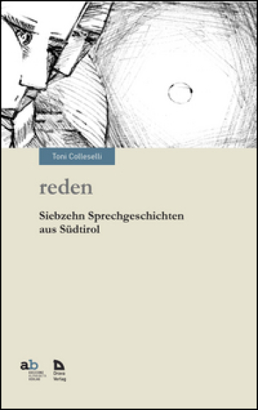 Storie di lingue. Racconti dall'Alto Adige - Toni Colleselli | Kritjur.org