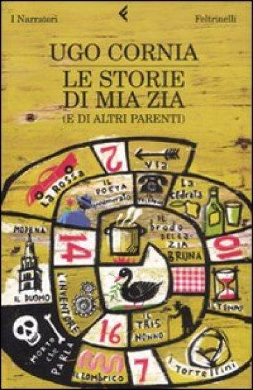 Storie di mia zia (e di altri parenti) (Le) - Ugo Cornia  