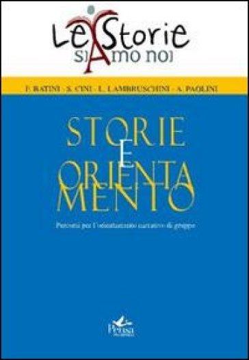 Storie e orientamento. Percorsi per l'orientamento narrativo di gruppo