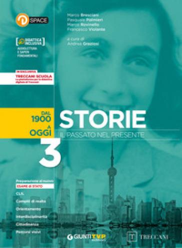 Storie. Il passato nel presente. Con e-book. Con espansione online. 3: Dal 1899 a oggi - A. Graziosi | Thecosgala.com