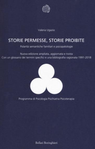 Storie permesse, storie proibite. Polarità semantiche familiari e psicopatologie - Valeria Ugazio   Thecosgala.com