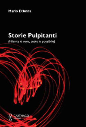 Storie pulpitanti (Niente è vero, tutto è possibile) - Mario D'Anna pdf epub
