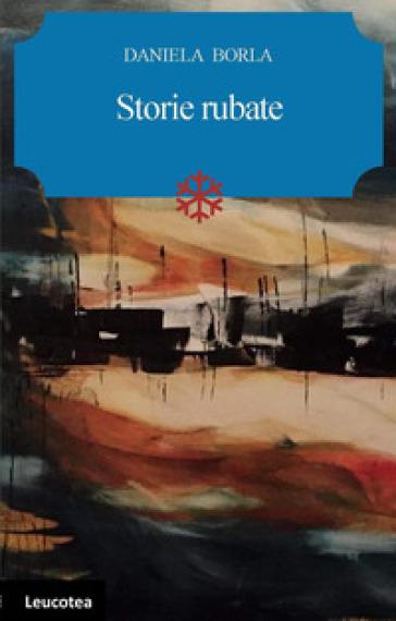 Storie rubate - Daniela Borla  