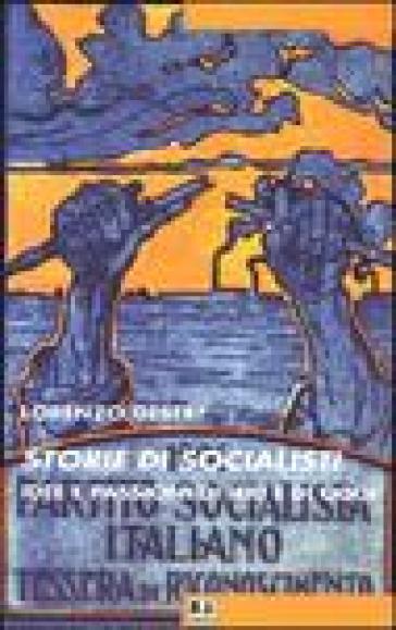 Storie di socialisti. Idee e passioni di ieri e di oggi - Lorenzo Gestri |