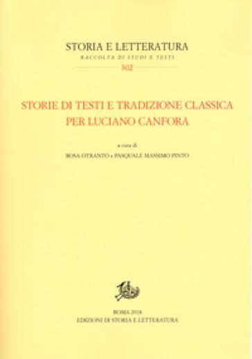 Storie di testi e tradizione classica per Luciano Canfora - R. Otranto |
