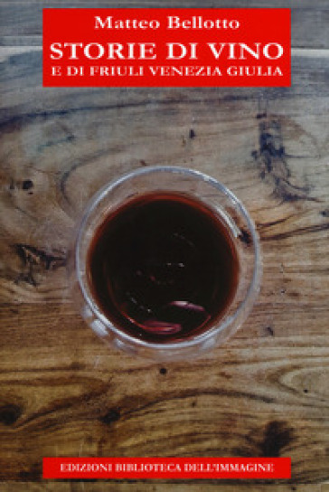 Storie di vino e di Friuli Venezia Giulia