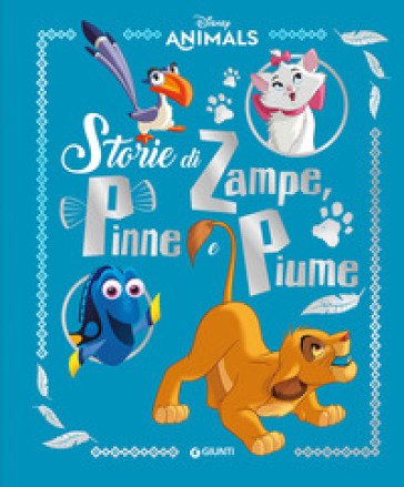 Storie di zampe, pinne e piume. Disney animals. Ediz. a colori