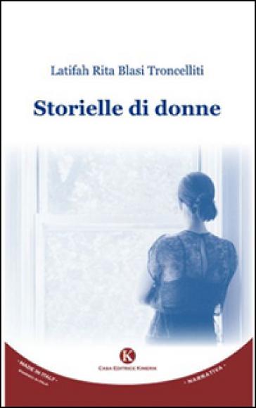 Storielle di donne - Latifah R. Blasi Troncelliti |