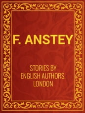 Stories by English Authors: London (Selected by Scribners)