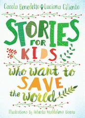Stories for Kids Who Want to Save the World