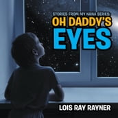 Stories from My Nana: Oh Daddy S Eyes