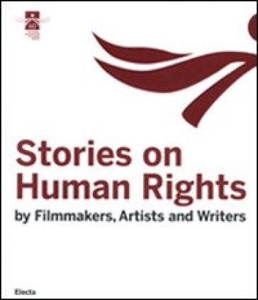 Stories on human rights. By filmakers, artists and writers