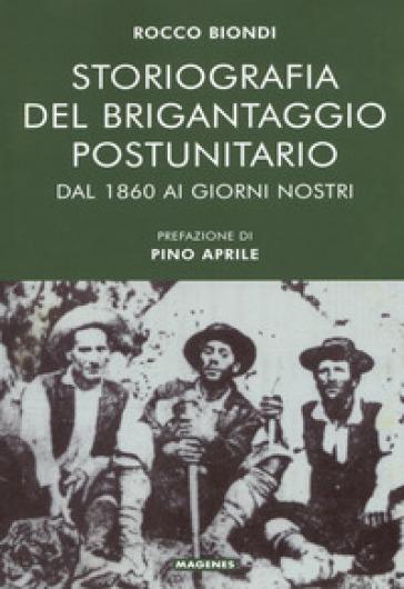 Storiografia del brigantaggio postunitario - Rocco Biondi |