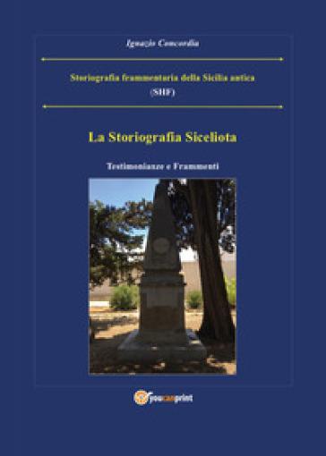Storiografia frammentaria della Sicilia antica - Ignazio Salvatore Concordia |