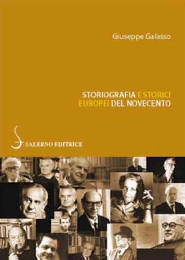 Storiografia e storici europei del Novecento - Giuseppe Galasso  