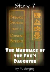 Story 7: The Marriage of the Fox s Daughter
