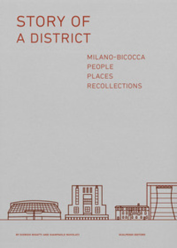 Story of a district. Milano-Bicocca: people, places, recollections - G. Bigatti | Thecosgala.com