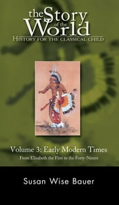 Story of the World, Vol. 3: History for the Classical Child: Early Modern Times (Revised Edition) (Vol. 3) (Story of the World)