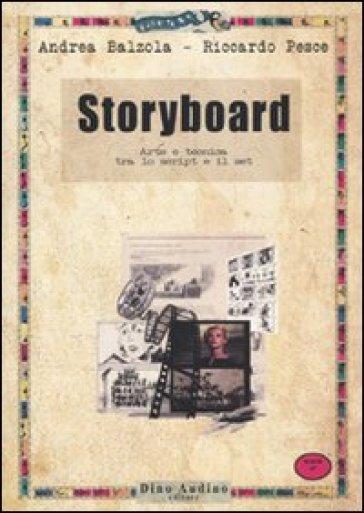 Storyboard. Arte e tecnica tra lo script e il set - Andrea Balzola | Thecosgala.com