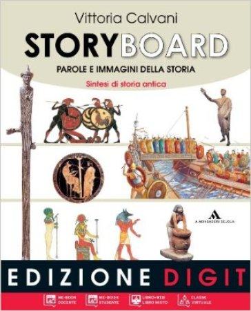 Storyboard. Per la Scuola media. Con espansione online. 1: Sintesi storia antica. Il Medioevo - Vittoria Calvani pdf epub